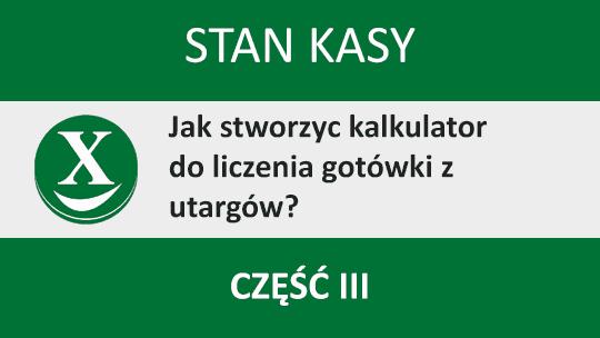 Kalkulator gotówki w Excelu – Stan Kasy – część 3