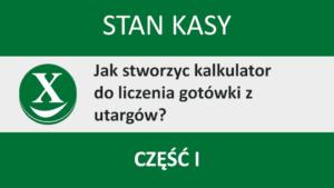 Kalkulator gotówki w Excelu – Stan Kasy – część 1