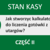 Kalkulator gotówki w Excelu – Stan Kasy – część 2
